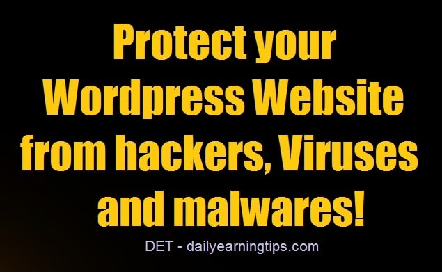 PROTECT YOUR WORDPRESS FROM HACKERS, VIRUSES AND MALWARES